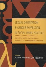 Sexual Orientation And Gender Expression in Social Work Practice | Deana F. Morrow |