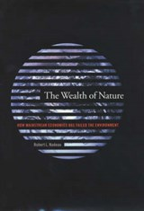 The Wealth of Nature - How Mainstream Economics has Failed the Environment | Robert Nadeau |