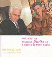 Portrait of Jacques Derrida as a Young Jewish Saint