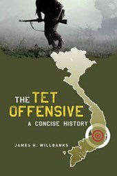 The Tet Offensive - A Concise History | James Willbanks |