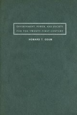 Environment, Power and Society for the Twenty-First Century - The Hierarchy of Energy | Howard Odum |