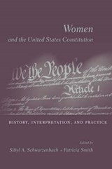Women and the U.S Constitution - History, Interpretation and Practice | Sibyl Schwarzenbach |