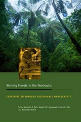 Working Forests in the Neotropics - Conservation Through Sustainable Management? | Daniel Zarin |