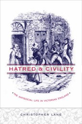 Hatred and Civility - The Antisocial life in Victorian England