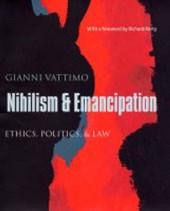 Nihilism and Emancipation - Ethics, Politics and Law