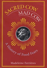 Sacred Cow, Mad Cow | Madeleine Ferrieres |