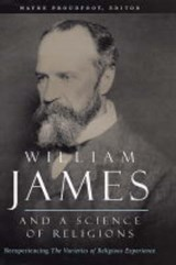 William James and a Science of Religions | Wayne Proudfoot |