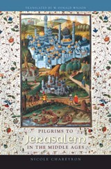 Pilgrims to Jerusalem in the Middle Ages | Nicole Chareyon |