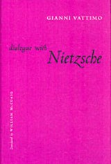 Dialogue with Nietzsche | Gianni Vattimo |