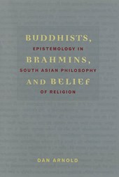 Buddhists, Brahmins and Belief - Epistemology in South Asian Philosophy of Religion