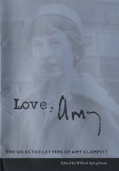 Love, Amy - The Selected Letters of Amy Clampitt | Willard Spiegelman |