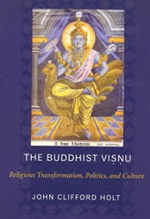 The Buddhist Visnu - Religious Transformations, Politics, and Culture