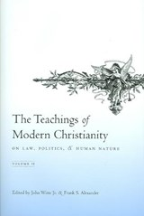 The Teachings of Modern Christianity on Law, Volume Two | John Witte |