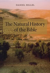 The Natural History of the Bible - An Environmental Exploration of the Hebrew Scriptures