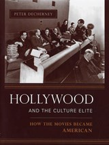 Hollywood and the Culture Elite - How the Movies Became American | Peter Decherney |