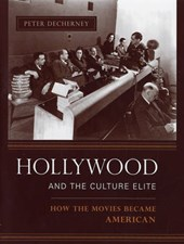 Hollywood and the Culture Elite - How the Movies Became American