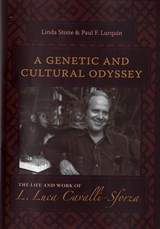 A Genetic and Cultural Odyssey - The Life and Work  of L.Luca Cavalli-Sforza | Linda Stone |