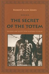 The Secret of the Totem - Religion and Society From Mclennan to Freud