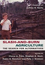 Slash and Burn Agriculture - The Search for Alternatives | Cheryl Palm |