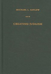 Creating Judaism - History, Tradition, Practice | Michael Satlow |