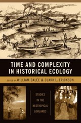 Time and Complexity in Historical Ecology | William Balee |