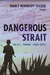 Dangerous Strait - The U.S.-Taiwan-China Crisis