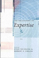 The Philosophy of Expertise | Robert P Crease |