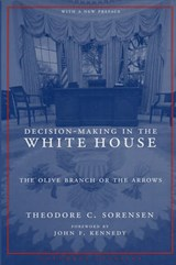 Decision-Making in the White House | Theodore Sorensen |