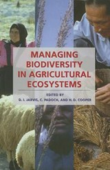 Managing Biodiversity in Agricultural Ecosystems | D. I. Jarvis |