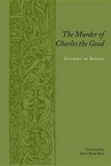 The Murder of Charles the Good | Galbert Of Bruges |