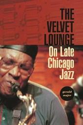 The Velvet Lounge - On Late Chicago Jazz