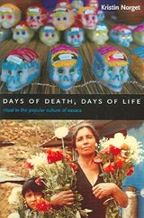 Days of Death, Days of Life | Kristin Norget |