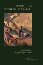 Traditional Japanese Literature - An Anthology, Beginnings to | Haruo Shirane |