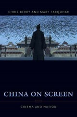 China on Screen - Cinema and Nation | Chris Berry |