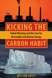 Kicking the Carbon Habit - Global Warming and the Case for Renewable Energy