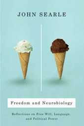 Freedom and Neurobiology - Reflections on Free Will, Language and Political Power