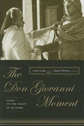 The Don Giovanni Moment - Essays on the Legacy of an Opera