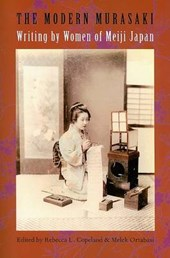 The Modern Murasaki - Writing by Women of Meiji Japan | Rebecca Copeland |