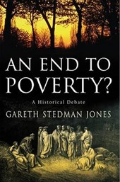 An End to Poverty? | Gareth Stedman Jones |