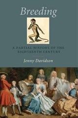 Breeding - A Partial History of the Eighteenth Century | Jenny Davidson |