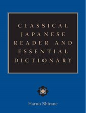 Classical Japanese Reader and Essential Dictionary | Haruo Shirane |