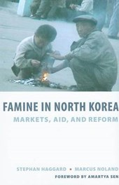 Famine in North Korea - Markets, Aid and Reform