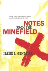 Notes from the Minefield - United States Intervention in Lebanon and the Middle East 1945-1958