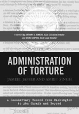 Administration of Torture - A Documentary Record from Washington to Abu Ghraib and Beyond | Jameel Jaffer |