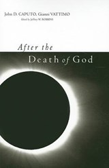 After the Death of God | J D Caputo |
