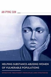 Helping Substance-Abusing Women of Vulnerable Populations - Effective Treatment Principles and Strategies