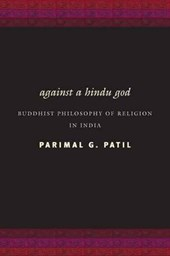 Against a Hindu God - Buddhist Philosophy of Religion in India