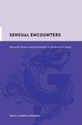 Sensual Encounters - Monastic Women and Spirituality in Medieval Germany