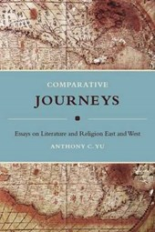 Comparative Journeys - Essays on Literature and Religion East and West