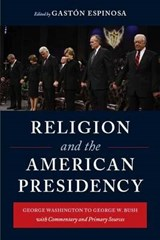 Religion and the American Presidency | auteur onbekend |